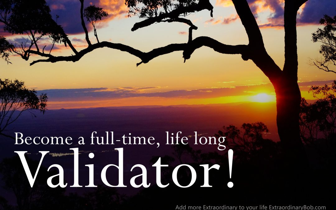 Be a full-time, life-long Validator!