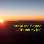 """Going Above and Beyond-""""It's not my job."""""""