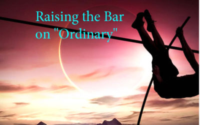 "Raising the Bar on ""Ordinary"""