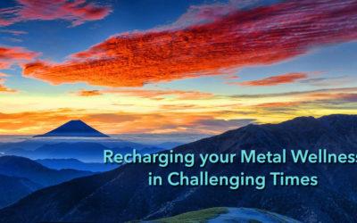 Recharging Your Mental Wellness in Challenging Times
