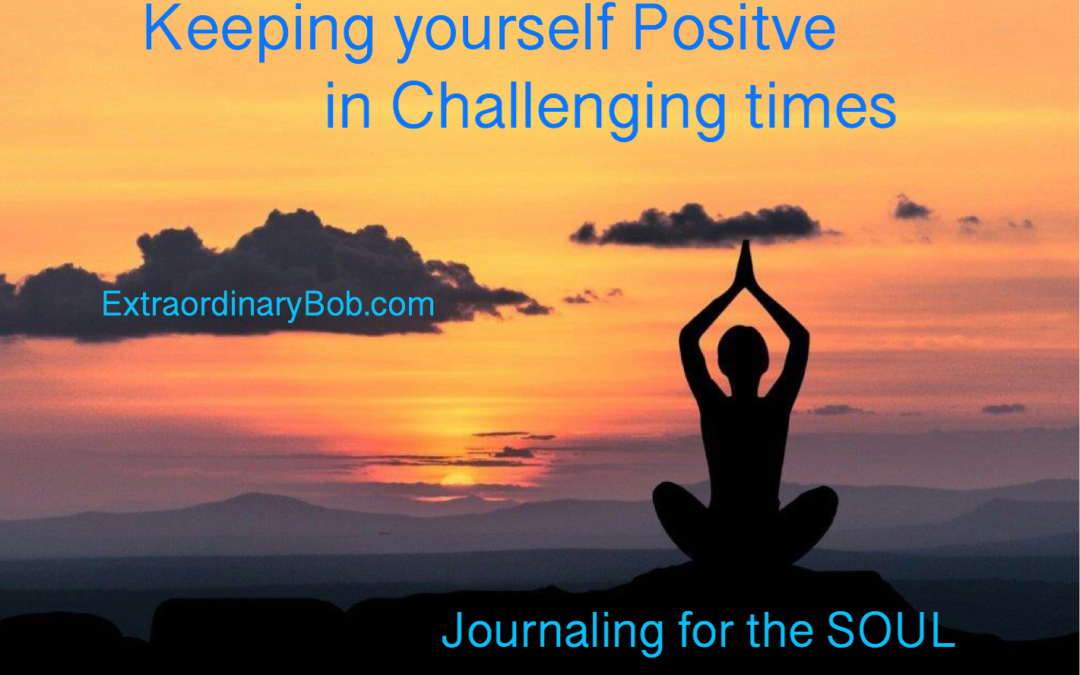 Keeping yourself Positive in Challenging Times